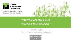 Institute of Humanities Social Sciences and Technologies STRATEGIC
