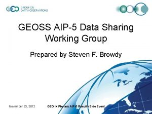 GEOSS AIP5 Data Sharing Working Group Prepared by