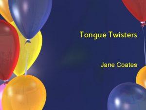 Tongue Twisters Jane Coates She sells sea shells