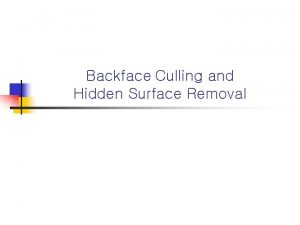 Backface Culling and Hidden Surface Removal GL n