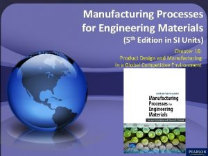 Manufacturing Processes for Engineering Materials 5 th Edition