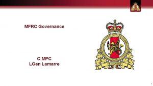 MFRC Governance C MPC LGen Lamarre 1 Governance