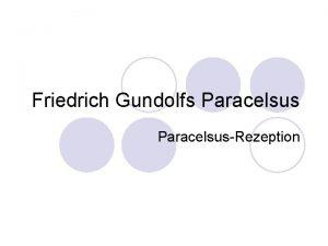 Friedrich Gundolfs ParacelsusRezeption Zur Person Eigentlicher Name Friedrich