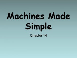 Machines Made Simple Chapter 14 Simple Machines Ancient