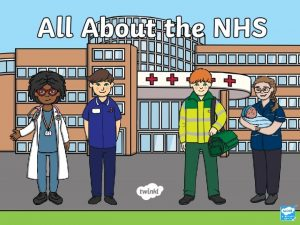 What Is the NHS The NHS stands for