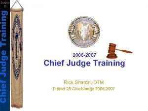 Chief Judge Training District 25 2006 2007 Chief