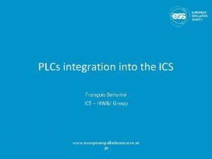 PLCs integration into the ICS Franois Bellorini ICS