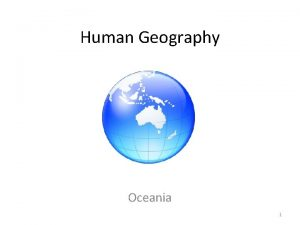 Human Geography Oceania 1 Chapter 31 Human Geography