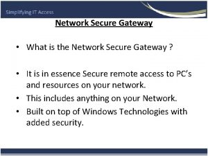 Network Secure Gateway What is the Network Secure