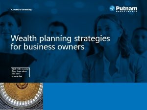 Wealth planning strategies for business owners Not FDIC