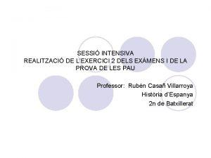 SESSI INTENSIVA REALITZACI DE LEXERCICI 2 DELS EXMENS