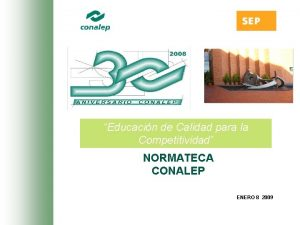 Educacin de Calidad para la Competitividad NORMATECA CONALEP