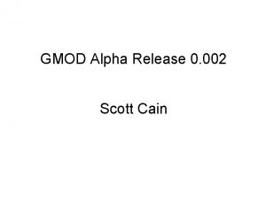 GMOD Alpha Release 0 002 Scott Cain What