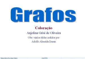 Colorao Anjolina Grisi de Oliveira Obs vrios slides