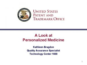 A Look at Personalized Medicine Kathleen Bragdon Quality