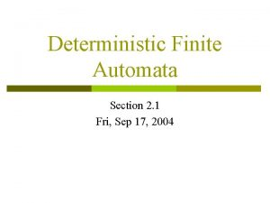Deterministic Finite Automata Section 2 1 Fri Sep