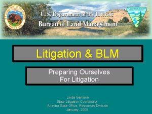 Litigation BLM Preparing Ourselves For Litigation Linda Garrison