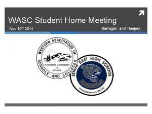 WASC Student Home Meeting Nov 10 th 2014