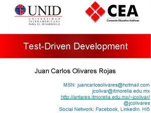 TestDriven Development Juan Carlos Olivares Rojas MSN juancarlosolivareshotmail