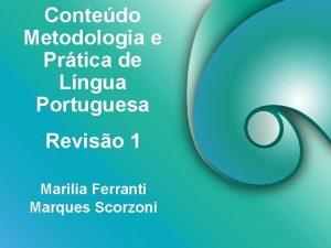 Contedo Metodologia e Prtica de Lngua Portuguesa Reviso