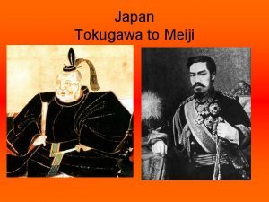 Japan Tokugawa to Meiji Early Japan Samurai were