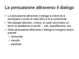 La persuasione attraverso il dialogo La persuasione attraverso