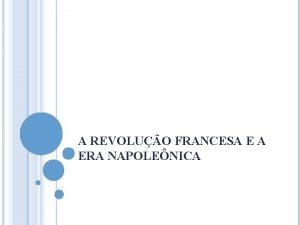A REVOLUO FRANCESA E A ERA NAPOLENICA A