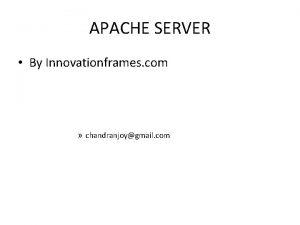 APACHE SERVER By Innovationframes com chandranjoygmail com Apache