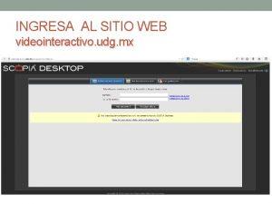 INGRESA AL SITIO WEB videointeractivo udg mx ACTUALIZAR