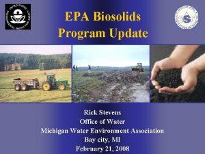 EPA Biosolids Program Update Rick Stevens Office of
