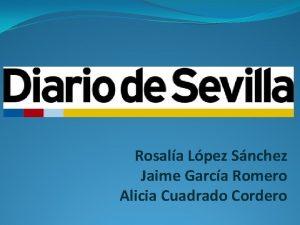 Rosala Lpez Snchez Jaime Garca Romero Alicia Cuadrado