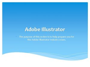 Adobe Illustrator The purpose of this review is