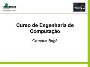 Curso de Engenharia de Computao Campus Bag Engenharia
