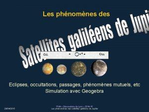 Les phnomnes des Eclipses occultations passages phnomnes mutuels