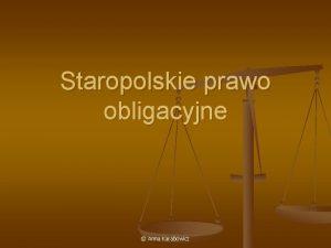 Staropolskie prawo obligacyjne Anna Karabowicz Prawo zobowiza n