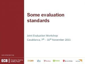 Some evaluation standards Joint Evaluation Workshop Casablanca 7
