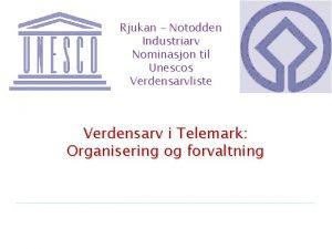 Rjukan Notodden Industriarv Nominasjon til Unescos Verdensarvliste Verdensarv