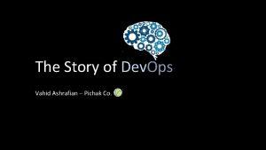 The Story of Dev Ops Vahid Ashrafian Pichak