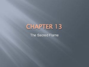 CHAPTER 13 The Sacred Flame Human Dignity All