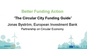 Better Funding Action The Circular City Funding Guide
