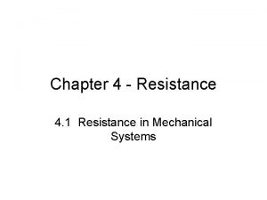 Chapter 4 Resistance 4 1 Resistance in Mechanical