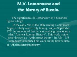 M V Lomonosov and the history of Russia