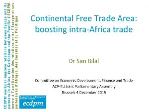 Continental Free Trade Area boosting intraAfrica trade Dr