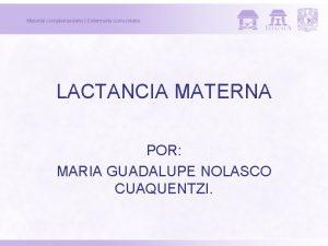 LACTANCIA MATERNA POR MARIA GUADALUPE NOLASCO CUAQUENTZI INTRODUCCIN