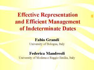 Effective Representation and Efficient Management of Indeterminate Dates