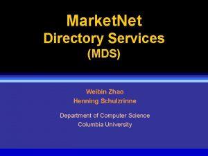 Market Net Directory Services MDS Weibin Zhao Henning