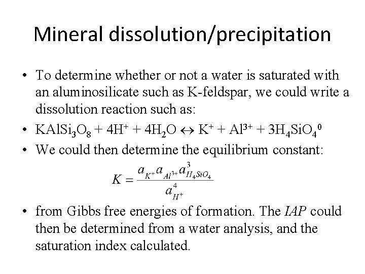 Mineral dissolutionprecipitation To determine whether or not a