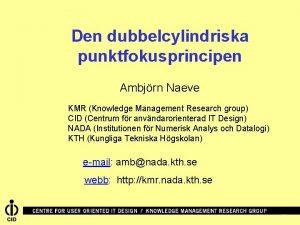 Den dubbelcylindriska punktfokusprincipen Ambjrn Naeve KMR Knowledge Management