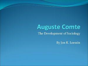 Auguste Comte The Development of Sociology By Jon