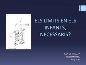 ELS LMITS EN ELS INFANTS NECESSARIS ILDA GILI
